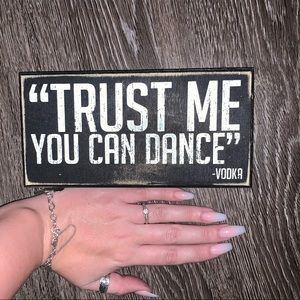 Trust Me You Can Dance wall decor